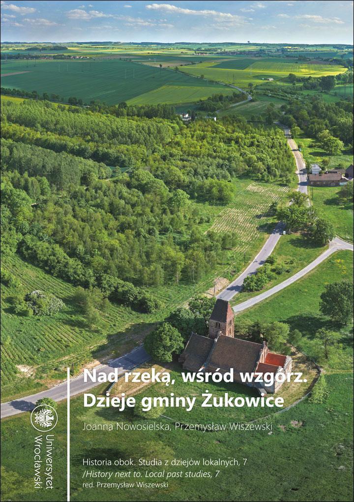 Nad rzeką, wśród wzgórz. Dzieje gminy Żukowice