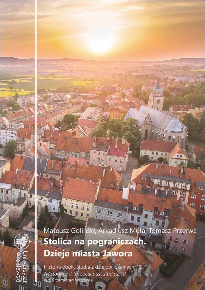 Stolica na pograniczach. Dzieje miasta Jawora (do 1945 r.)